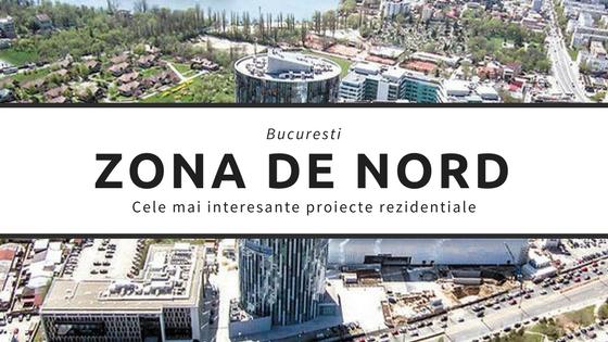 Zona de nord a Capitalei - care sunt cele mai interesante proiecte rezidentiale?