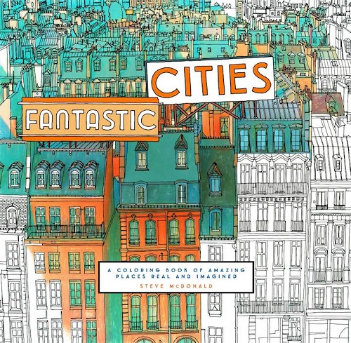 Fantastic Cities, o carte de colorat pentru adulţi